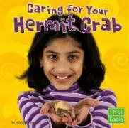 Caring for Your Hermit Crab - Richardson, Adele