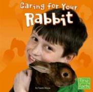 Caring for Your Rabbit - Maass, Sarah
