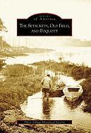 The Setaukets, Old Field, and Poquott - The Three Village Historical Society; The Three Village Historical Society