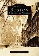 Boston:: A Century of Progress - Sammarco, Anthony Mitchell; Mitchell Sammarco, Anthony