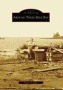 Around Three Mile Bay - Bock, Elaine T.
