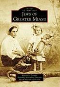 Jews of Greater Miami - Zerivitz, Marcia Jo; Jewish, Museum Of Florida; Jewish Museum of Florida