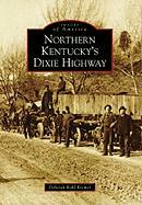 Northern Kentucky's Dixie Highway - Kohl Kremer, Deborah
