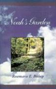 Noah's Garden - Bishop, Rosemarie E.