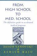 From High School to Med. School - Yanofski, Jason; Raju, Ashish