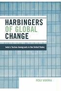 Harbingers of Global Change: India's Techno-Immigrants in the United States - Varma, Roli