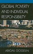 Global Poverty and Individual Responsibility - Gosselin, Abigail