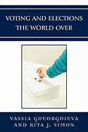Voting and Elections the World Over - Gueorguieva, Vassia; Simon, Rita James
