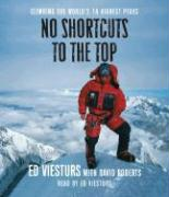 No Shortcuts to the Top: Climbing the World's 14 Hightest Peaks - Viesturs, Ed; Roberts, David