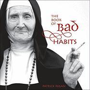 The Book of Bad Habits - Regan, Patrick