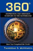 360 Degrees: Obsession to Return to the Motherland: Have You Completed the Circle? - Muwwakkil, Tauheedah S.