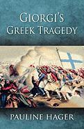Giorgi's Greek Tragedy (Giorgis Greek Tragedy) - Hager, Pauline