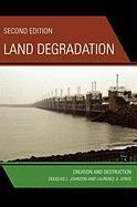 Land Degradation: Creation and Destruction - Johnson, Douglas