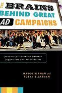 The Brains Behind Great Ad Campaigns: Creative Collaboration Between Copywriters and Art Directors - Berman, Margo; Blakeman, Robyn