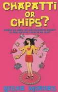 Chapatti or Chips? - Minhas, Nisha