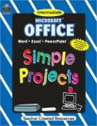 Microsoft Office(r) Simple Projects - Teacher Created Resources