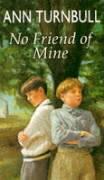 No Friend of Mine - Turnbull, Ann