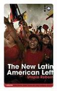 The New Latin American Left: Utopia Reborn - Barrett, Patrick; Chavez, Daniel; Rodriguez-Garavito, Cesar