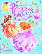 Princess Things to Make and Do - Brockelhurst, Ruth
