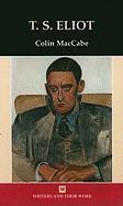 T.S. Eliot - Maccabe, Colin