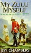My Zulu, Myself - Chambers, Joy