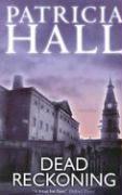 Dead Reckoning - Hall, Patricia
