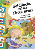 Goldilocks and the Three Bears - Walter, Anne