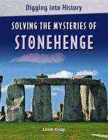 Solving the Mysteries of Stonehenge - Gray, Leon