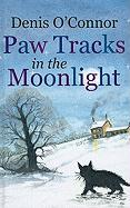 Paw Tracks in the Moonlight - O'Connor, Denis