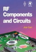 RF Components and Circuits - Carr, Joseph J.; Carr, Joe; Carr, John