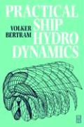 Practical Ship Hydrodynamics - Bertram, Volker
