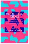 Restructuring Schools - Beare, Hedley; Lowe Boyd, W.