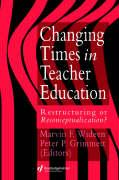 Changing Times in Teacher Education - Wideen, Marvin