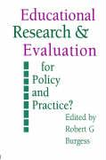 Education Research and Evaluation: For Policy and Practice? - Burgess Robert