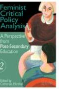 Feminist Critical Policy Analysis II: A Perspective from Post-Secondary Education