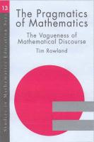The Pragmatics of Mathematics Education: Vagueness in Mathematical Discourse - Rowland, Tim