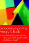 Supporting Improving Primary Schools: The Role of Schools and Leas in Raising Standards - Southworth, G.