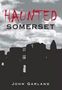 Haunted Somerset - Garland, John