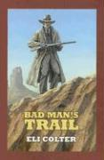 Bad Man's Trail - Colter, Eli