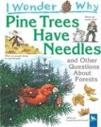 I Wonder Why Pine Trees Have Needles: And Other Questions about Forests - Gaff, Jackie