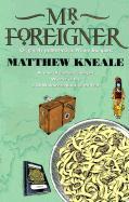 Mr. Foreigner - Kneale, Matthew
