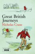 Great British Journeys - Crane, Nicholas