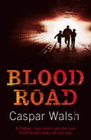 Blood Road - Walsh, Casper