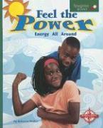Feel the Power: Energy All Around - Weber, Rebecca