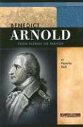 Benedict Arnold: From Patriot to Traitor - Dell, Pamela J.