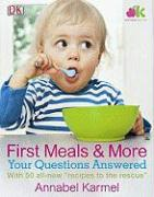 First Meals and More: Your Questions Answered - Karmel, Annabel; Sullivan, Karen