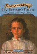 My Brother's Keeper: Virginia's Civil War Diaries - Osborne, Mary Pope