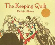 The Keeping Quilt - Polacco, Patricia