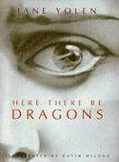 Here There Be Dragons - Yolen, Jane