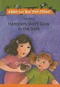 Hamsters Don't Glow in the Dark - Wiebe, Trina
